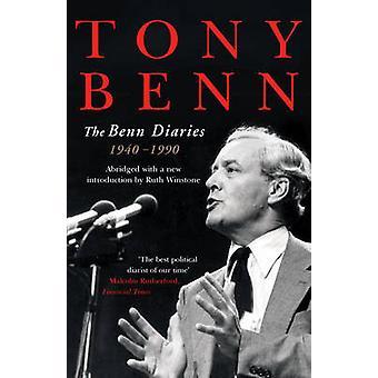 The Benn Diaries - 1940-1990 by Tony Benn - Ruth Winstone - 9780099634