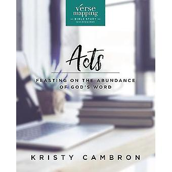 Verse Mapping Acts - Feasting on the Abundance of God's Word by Kristy