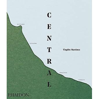 Central by Virgilio Martinez - Nicholas Gill - 9780714872803 Book