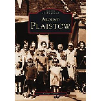 Rond Plaistow door George Taylor - 9780752406145 boek