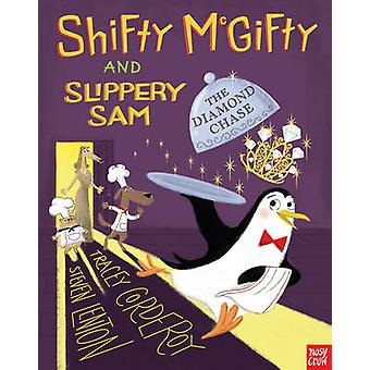Shifty Mcgifty and Slippery Sam - the Diamond Chase by Tracey Corderoy