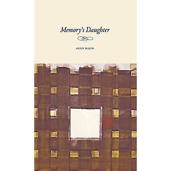Memory's Daughter by Alice Major - 9780888645395 Book