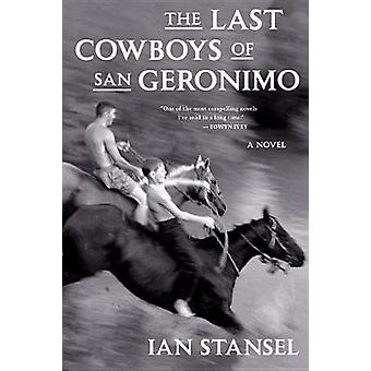 The Last Cowboys of San Geronimo by The Last Cowboys of San Geronimo