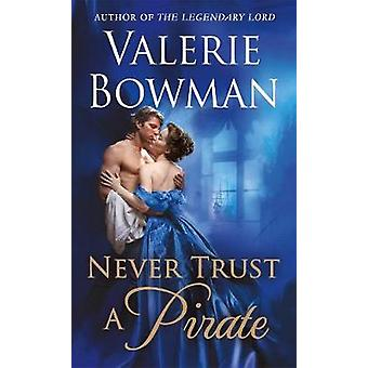 Never Trust a Pirate by Valerie Bowman - 9781250121691 Book