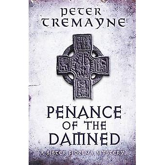 Penance of the Damned by Peter Tremayne - 9781472208385 Book