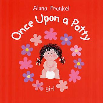 Once Upon a Potty - Girl by Alona Frankel - 9781554072842 Book