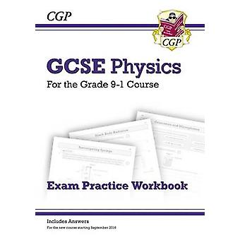New Grade 9-1 GCSE Physics Exam Practice Workbook (with Answers) by C