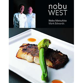 Nobu West av Nobu Matsuhisa - Mark Edwards - Eiichi Takahashi - 97818