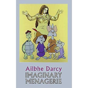 Imaginära menageri av Ailbhe Darcy - 9781852249014 bok
