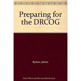 Preparing for the DRCOG by Janice Rymer - Jennie Higham - 97819006030