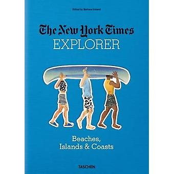 The New York Times Explorer. Beaches - Islands & Coasts - 97838365707