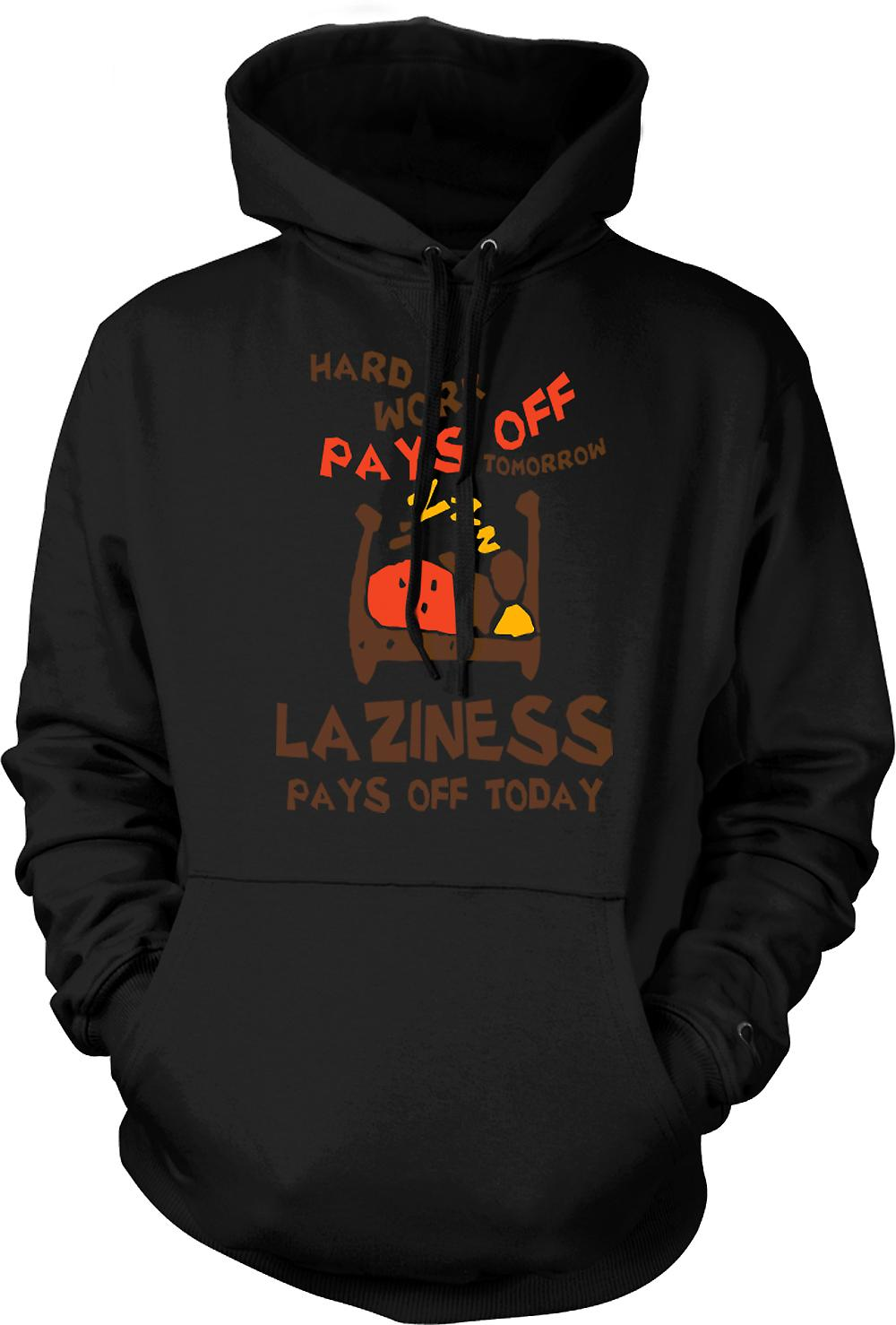 Mens Hoodie - Hard Work Pays Off Tomorrow, Laziness Pays Off Today
