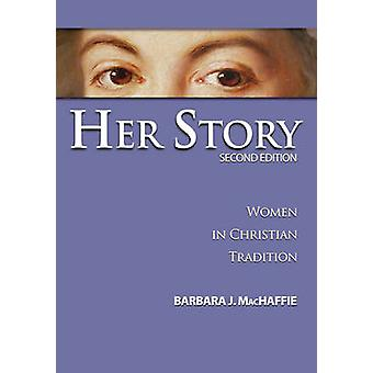 Her Story - Women in Christian Tradition (2nd Revised edition) by Barb