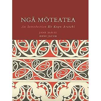 NGA Moteatea - une Introduction - He Kupu Arataki par Jane McRae - Heni