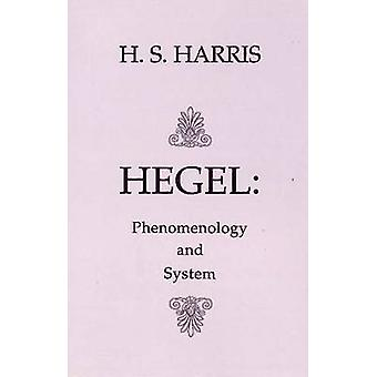 Hegel - Phenomenology and System by H. S. Harris - 9780872202818 Book