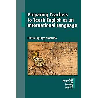 Förbereda lärare att undervisa engelska som ett internationellt språk av A