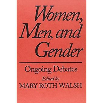 Women - Men and Gender - Ongoing Debates by Mary Roth Walsh - 97803000
