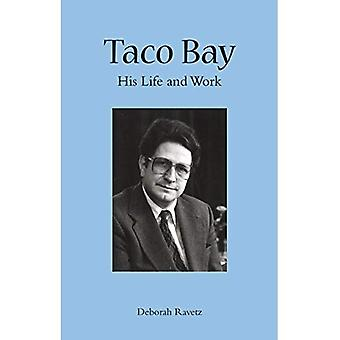 Baie de taco: His Life and Work
