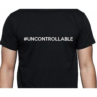 #Uncontrollable Hashag Uncontrollable Black Hand Printed T shirt
