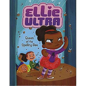 Queen of the Spelling Bee (Ellie Ultra)