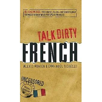 French: Beyond Merde: The Curses, Slang, and Street Lingo You Need to Know When You Speak Francais (Talk Dirty): Beyond Merde: The Curses, Slang, and Street ... to Know When You Speak Francais (Talk Dirty)