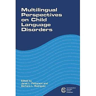Multilingual Perspectives on Child Language Disorders (Communication Disorders Across Languages)