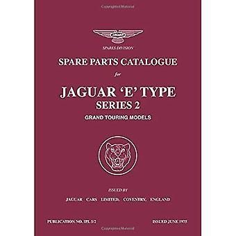 Spare Parts Catalogue for Jaguar 'E' Type Series 2 Grand Touring Models: Workshop Manual (Official Parts Catalogue)