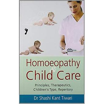 Homeopathie & Child Care : Principes, thérapeutique, Type enfants, répertoire