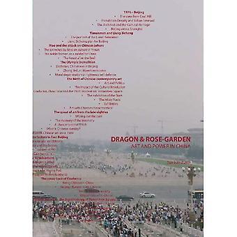 Dragon en Rose Garden: kunst en macht in China
