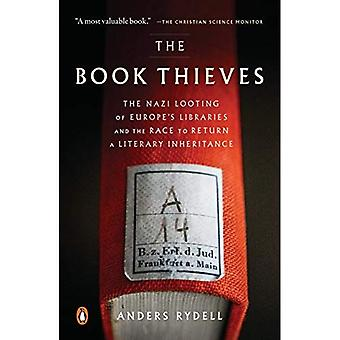 The Book Thieves: The Nazi� Looting of Europe's Libraries and the Race to Return a Literary Inheritance
