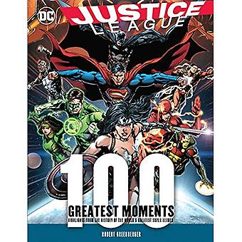 Justice League: 100 Greatest Moments: Highlights� from the History of the World's Greatest Superheroes� (100 Greatest Moments of DC Comics)