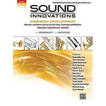 Sound Innovations for Concert Band -- Ensemble Development for Young Concert Band: Chorales and Warm-Up Exercises for Tone,� Technique, and Rhythm (Trombone/Baritone/Bassoon/Str�ing Bass) (Sound Innovations for Concert Band: Ensemble Development)