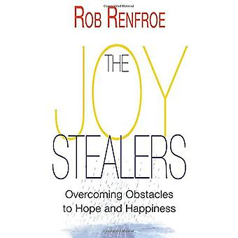 The Joy Stealers: Overcoming Obstacles to Hope and Happiness (Joy Stealers)