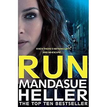 Run - A Gritty and Gripping Crime Thriller. You'll be Hooked by Mandas