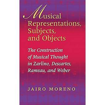 Musikaliska representationer ämnen och föremål som byggandet av musikalen trodde i Zarlino Descartes Rameau och Weber av Moreno & Jairo