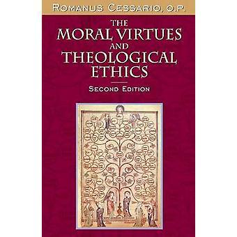 Die moralischen Tugenden und theologische Ethik zweite Ausgabe von Cessario & O.P & Romanus