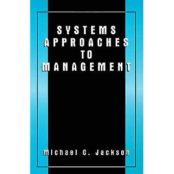 Systems Approaches to Management by Jackson & Michael