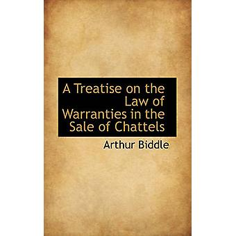 A Treatise on the Law of Warranties in the Sale of Chattels by Biddle & Arthur