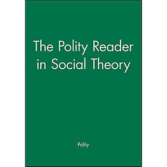 Polity Reader in Social Theory by Polity