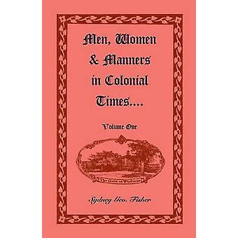 Männer Frauen Manieren in kolonialen Zeiten Band 1 von Fisher & Sydney Geo