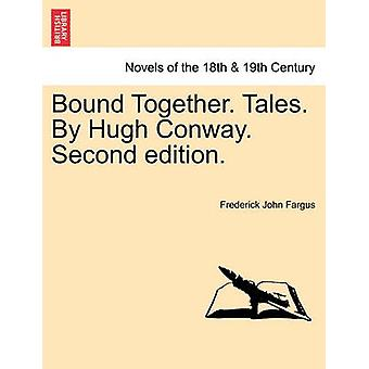 Bound Together. Tales. By Hugh Conway. Second edition. VOL. II by Fargus & Frederick John