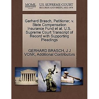 Gerhard Brasch Petitioner v. State Compensation Insurance Fund et al. U.S. Supreme Court Transcript of Record with Supporting Pleadings by BRASCH & GERHARD