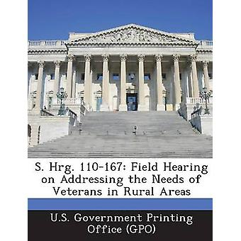 S. Hrg. 110167 Field Hearing on Addressing the Needs of Veterans in Rural Areas by U.S. Government Printing Office GPO