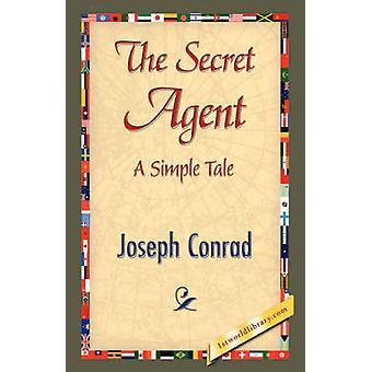 The Secret Agent by Conrad & Joseph