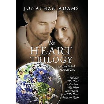The Heart Trilogy A Love Which Spans All Time by Adams & Jonathan