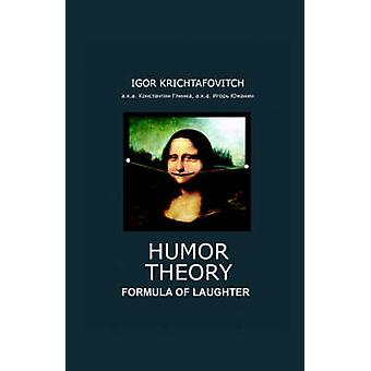 Humor Theory  Formula of Laughter by Krichtafovitch & Igor