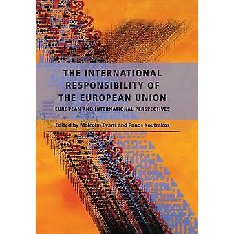 The International Responsibility of the European Union by Evans & Malcolm