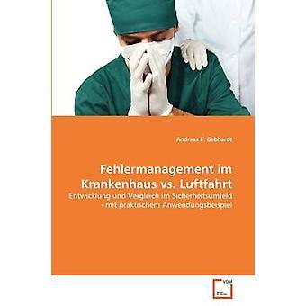 Fehlermanagement im Krankenhaus vs. Luftfahrt by Gebhardt & Andreas E.