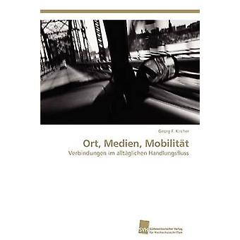 Ort Medien Mobilitat by Kircher & Georg F.