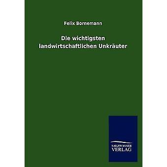 Die wichtigsten landwirtschaftlichen Unkruter por Bornemann & Felix